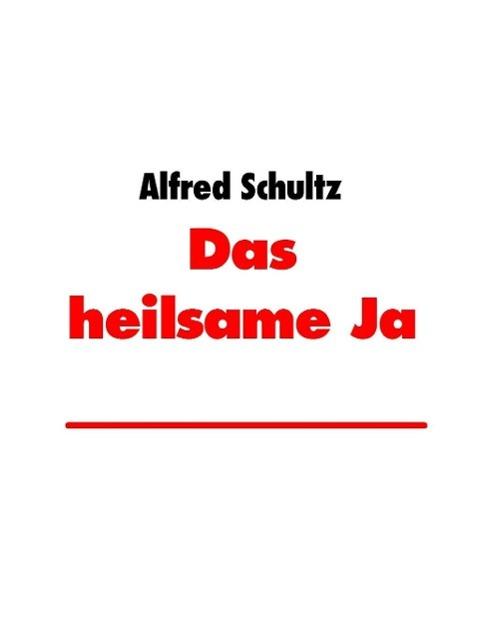 Das heilsame Ja als eBook Download von Alfred S...