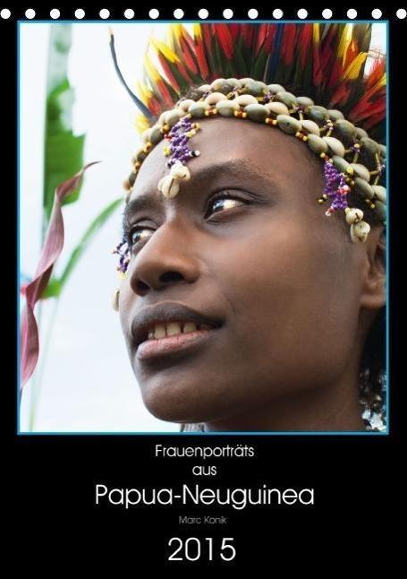 Frauenporträts aus Papua-Neuguinea (Tischkalend...