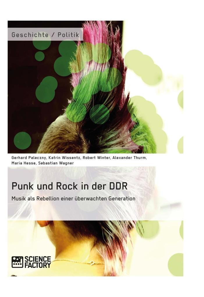 Punk und Rock in der DDR. Musik als Rebellion e...