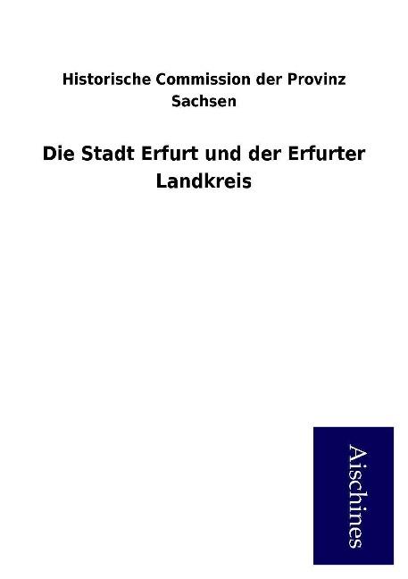 Die Stadt Erfurt und der Erfurter Landkreis als...