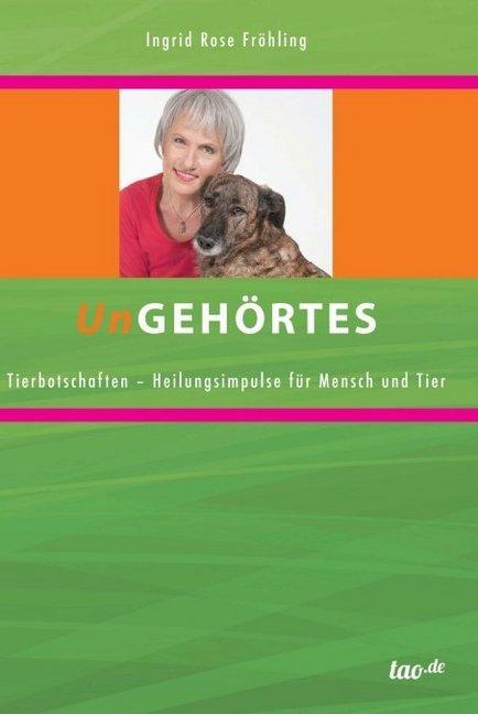 UnGEHÖRTES als Buch von Ingrid Rose Fröhling