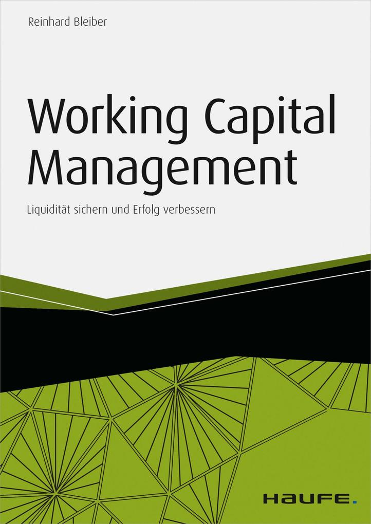 Working Capital Management - inkl. Arbeitshilfe...