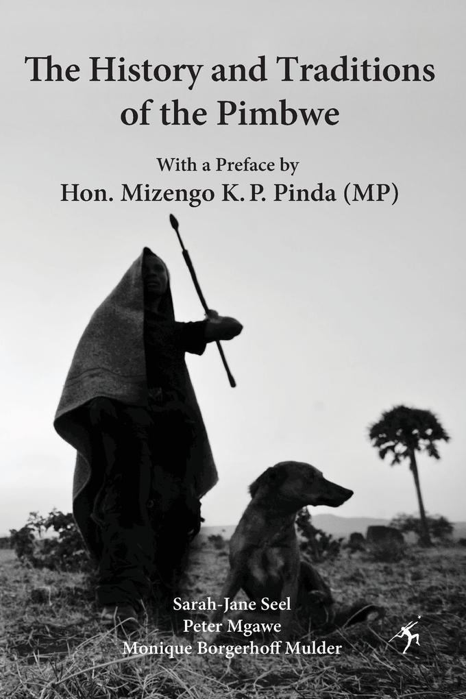 9789987082865 - Sarah-Jane Seel, Peter Mgawe, Monique Borgerhoff Mulder: The History and Traditions of the Pimbwe als Buch von Sarah-Jane Seel, Peter Mgawe, Monique Borgerhoff Mulder - Kitabu