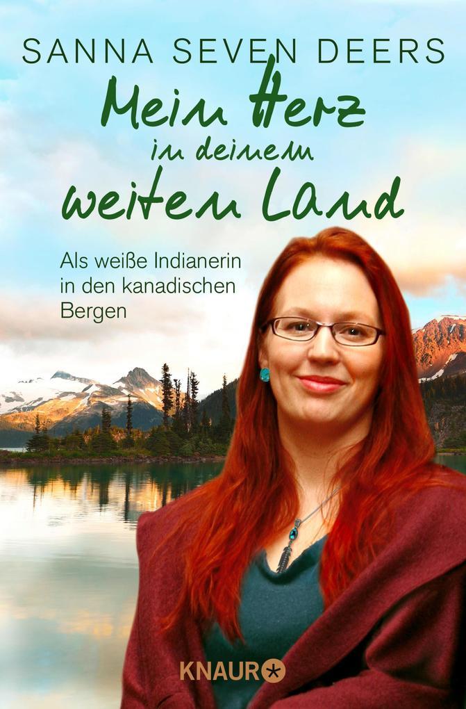 9783426427224 - Sanna Seven Deers: Mein Herz in deinem weiten Land als eBook Download von Sanna Seven Deers - Buch