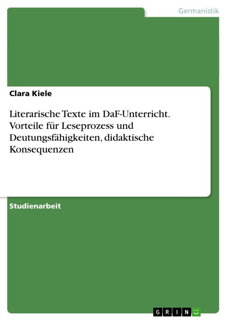 Literarische Texte im DaF-Unterricht. Vorteile ...