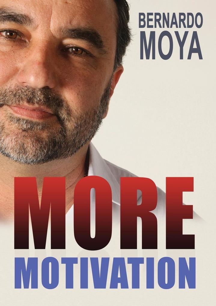 More Motivation als Taschenbuch von Bernardo Moya