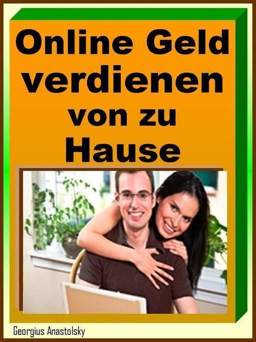 Online Geld verdienen von zu Hause als eBook Do...
