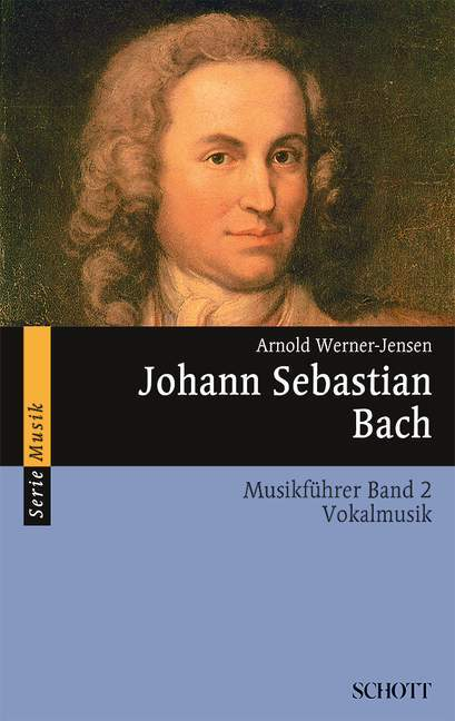 Johann Sebastian Bach. Musikführer - Band 2: Vo...