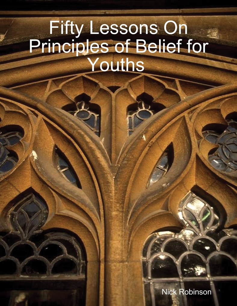 Fifty Lessons On Principles of Belief for Youth...