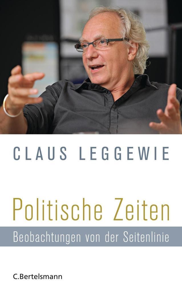 Politische Zeiten als Buch von Claus Leggewie