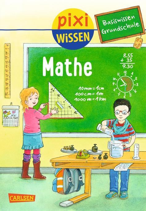 Pixi Wissen 86: Basiswissen Grundschule: Mathe ...