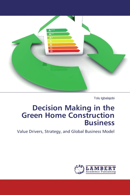 Decision Making in the Green Home Construction ...