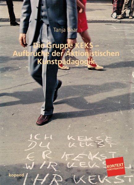 Die Gruppe KEKS - Aufbrüche der Aktionistischen...
