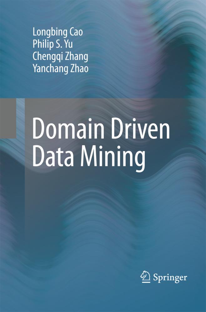 Domain Driven Data Mining als Buch von Longbing...