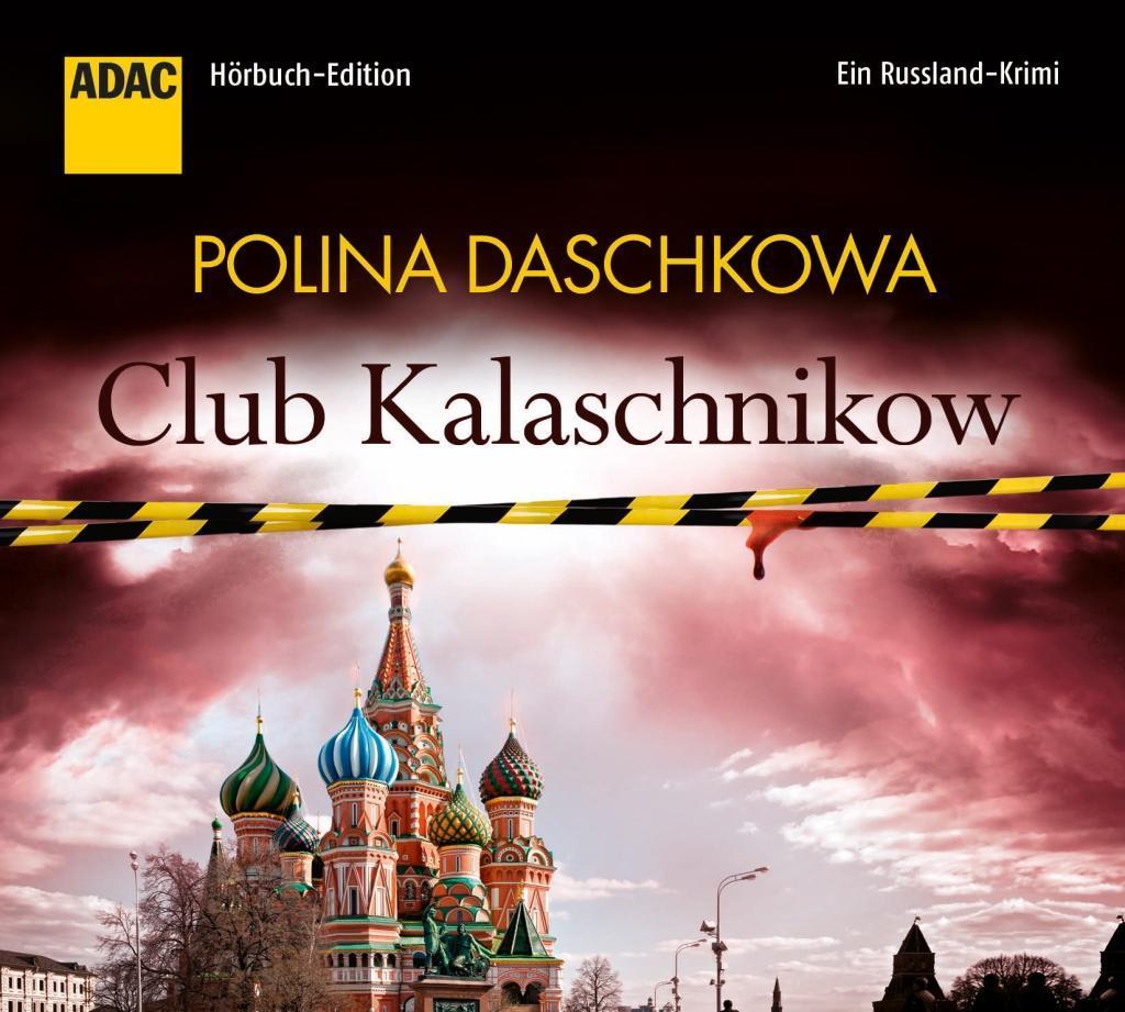 Club Kalaschnikow als Hörbuch CD von Polina Das...