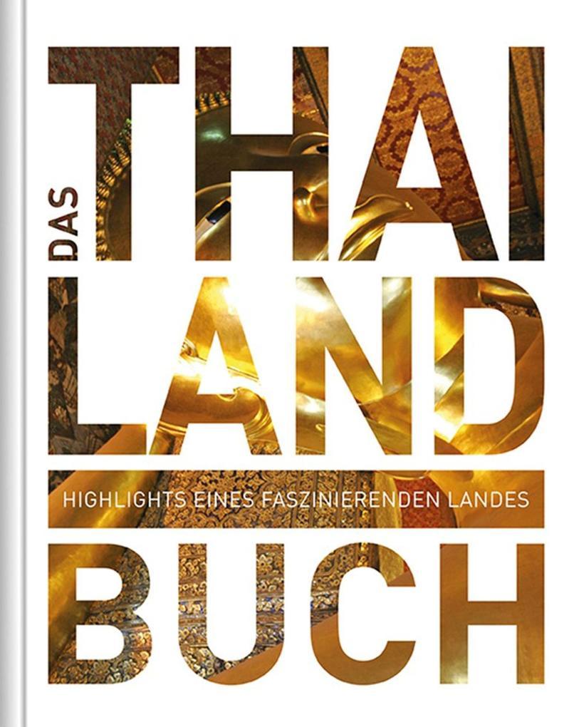 KUNTH Das Thailand Buch als Buch von