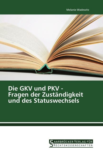 Die GKV und PKV - Fragen der Zuständigkeit und ...
