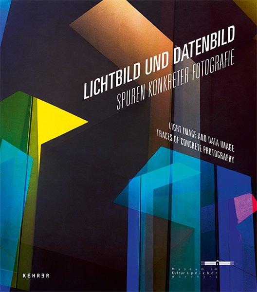 Lichtbild und Datenbild als Buch von Henrike Ho...