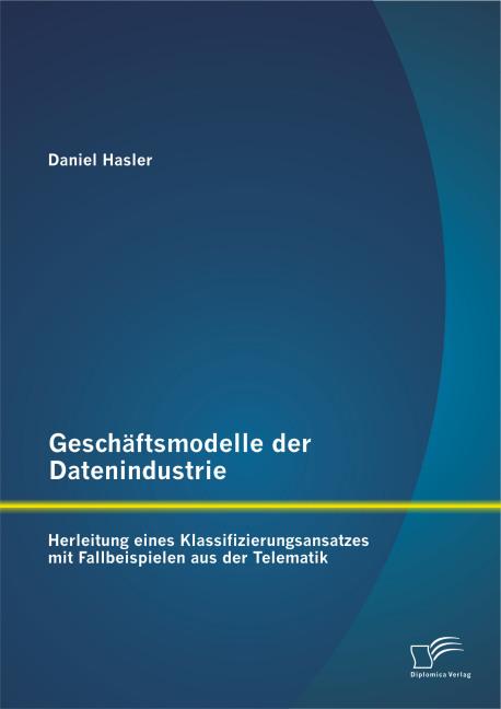 Geschäftsmodelle der Datenindustrie: Herleitung...