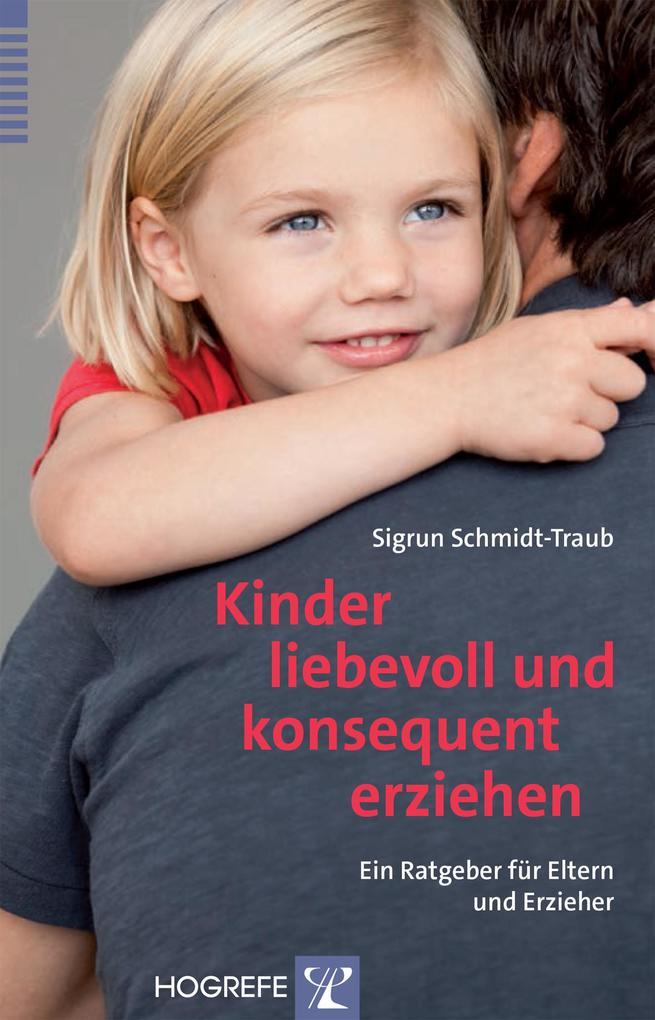 Kinder liebevoll und konsequent erziehen als Bu...
