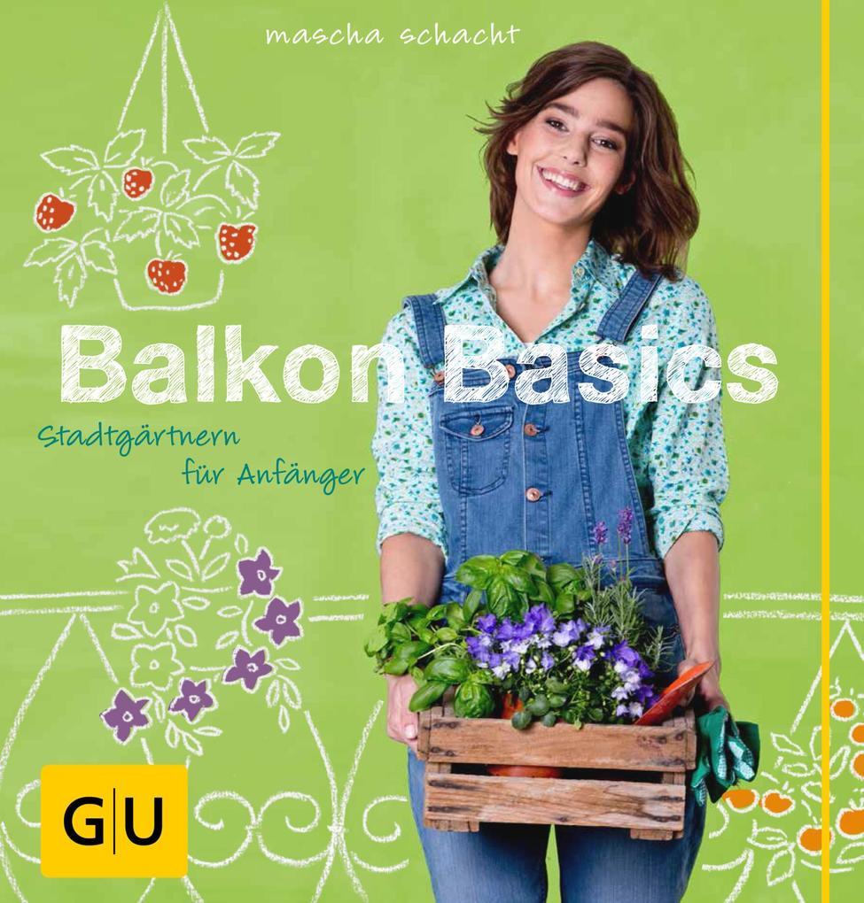 Balkon Basics als eBook Download von Mascha Sch...