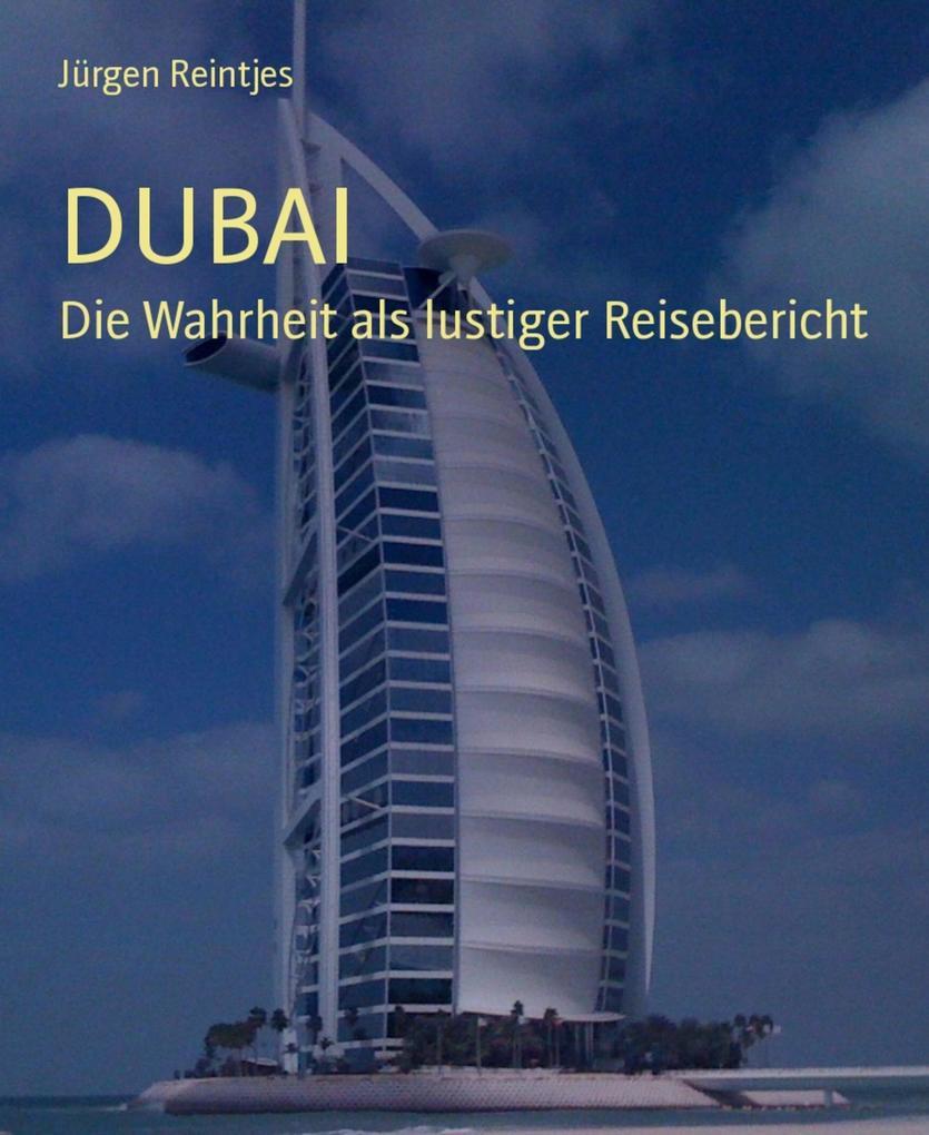 DUBAI als eBook Download von Jürgen Reintjes
