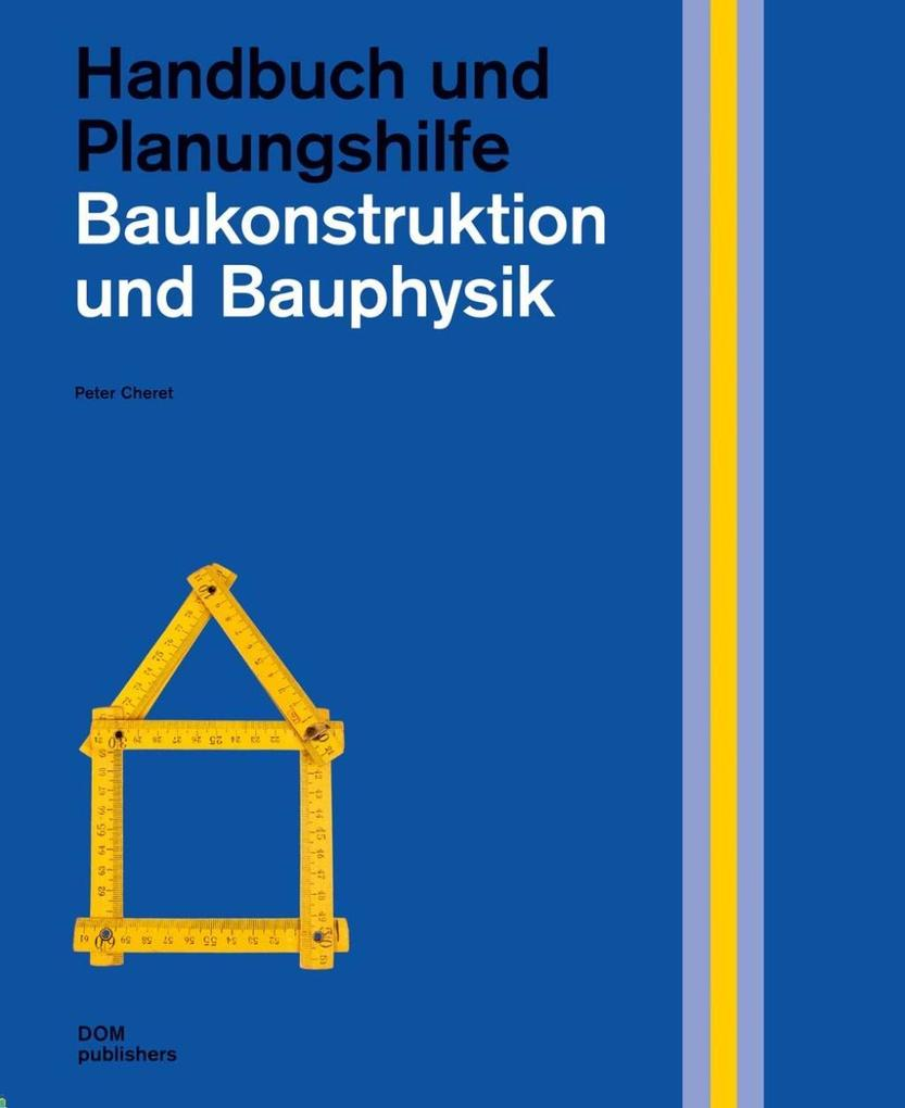 Baukonstruktion und Bauphysik als Buch von Pete...