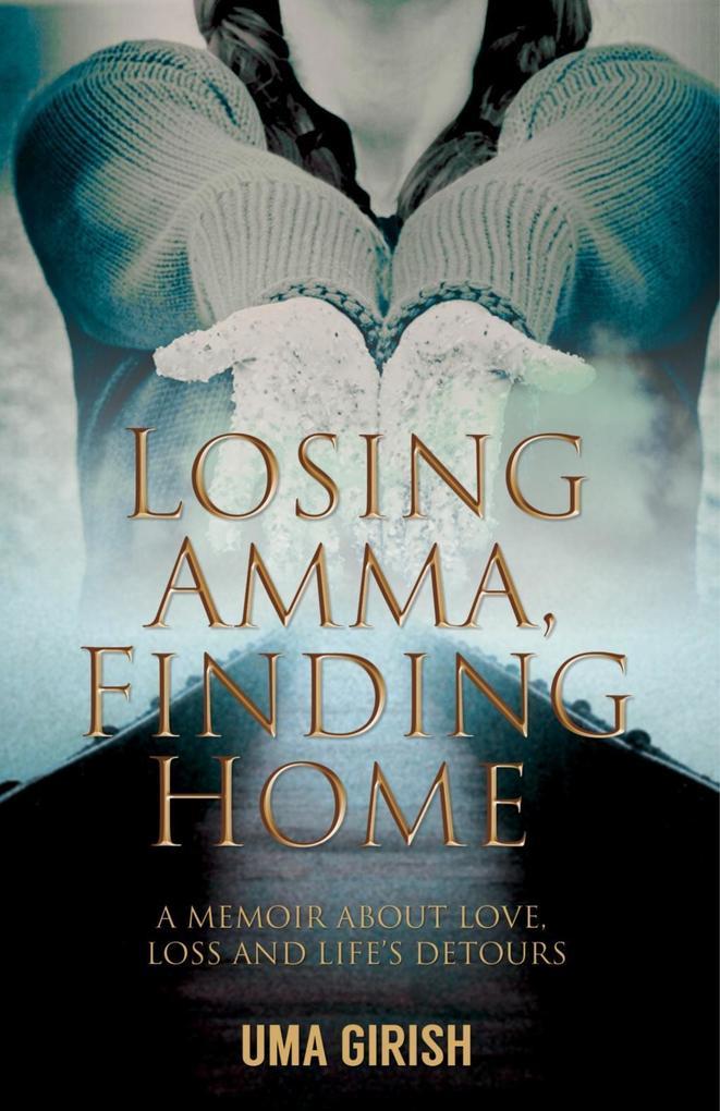 Losing Amma, Finding Home als eBook Download vo...
