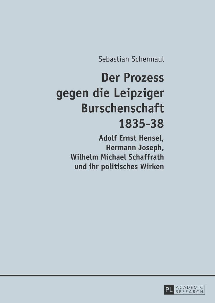 Der Prozess gegen die Leipziger Burschenschaft ...