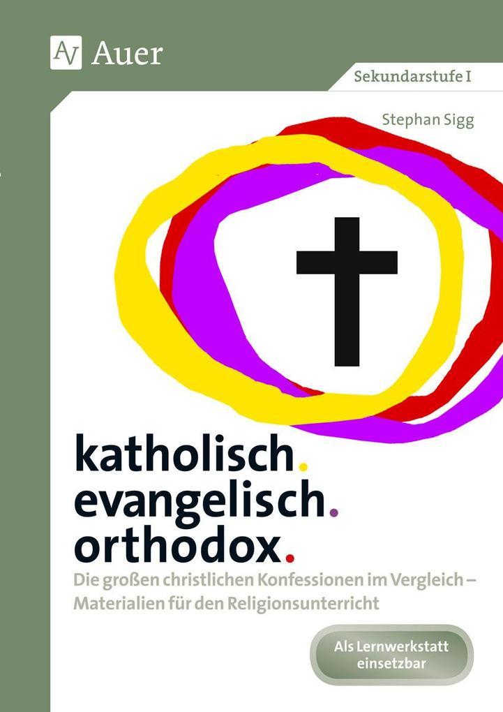 katholisch. evangelisch. orthodox. als Buch von...