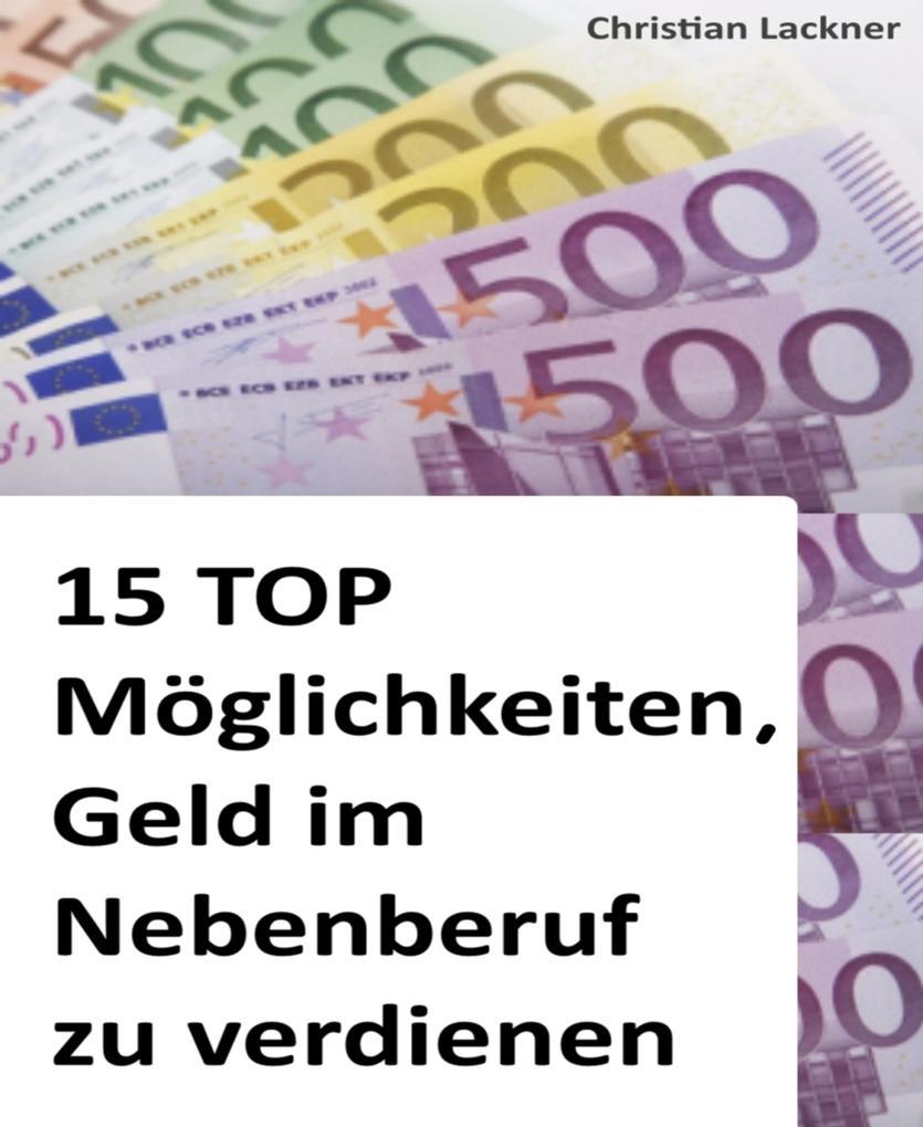 15 TOP Möglichkeiten, Geld im Nebenberuf zu ver...