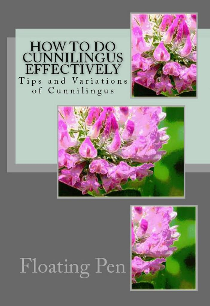 How to do Cunnilingus Effectively als eBook Dow...
