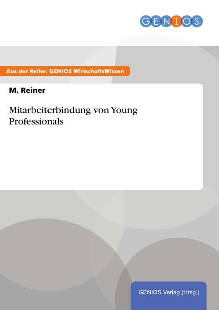 Mitarbeiterbindung von Young Professionals als ...