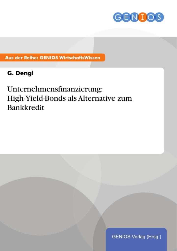 Unternehmensfinanzierung: High-Yield-Bonds als ...