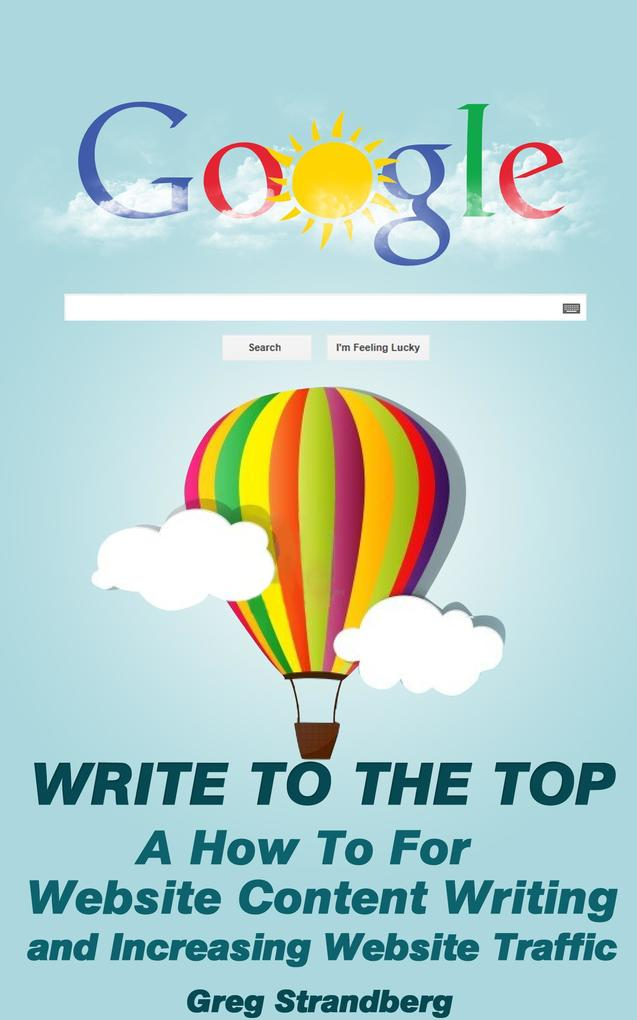 Write to the Top: A How To For Website Content ...