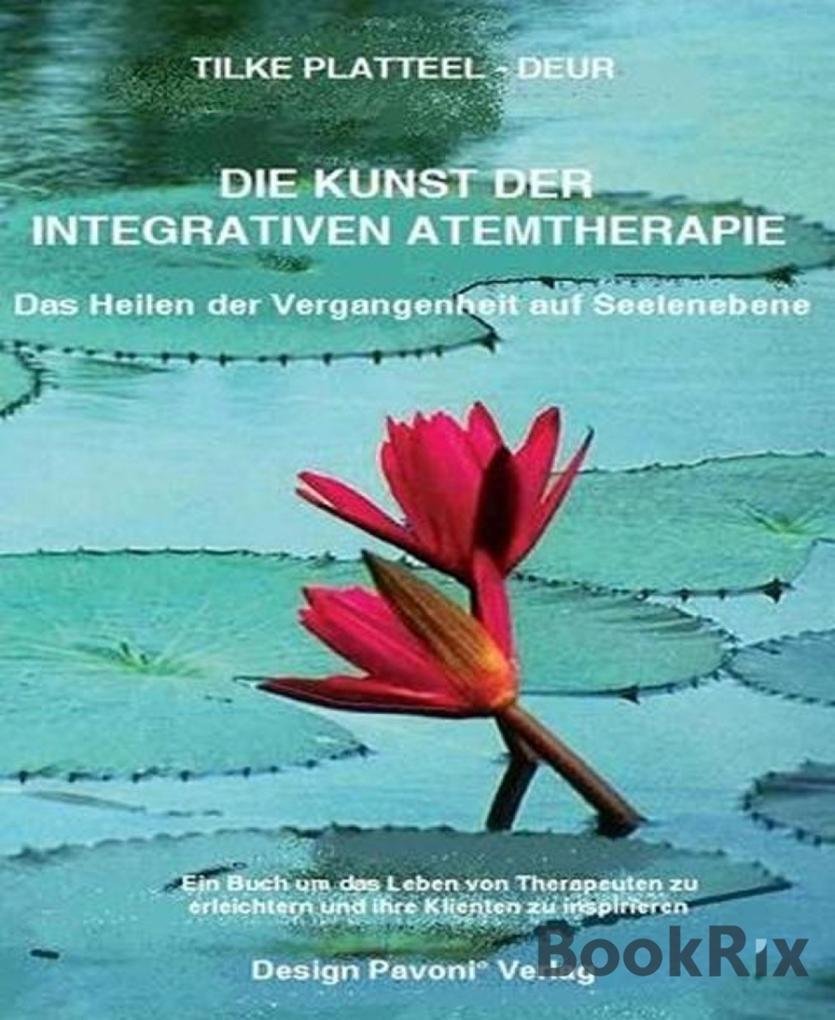 Die Kunst der integrativen Atemtherapie als eBo...