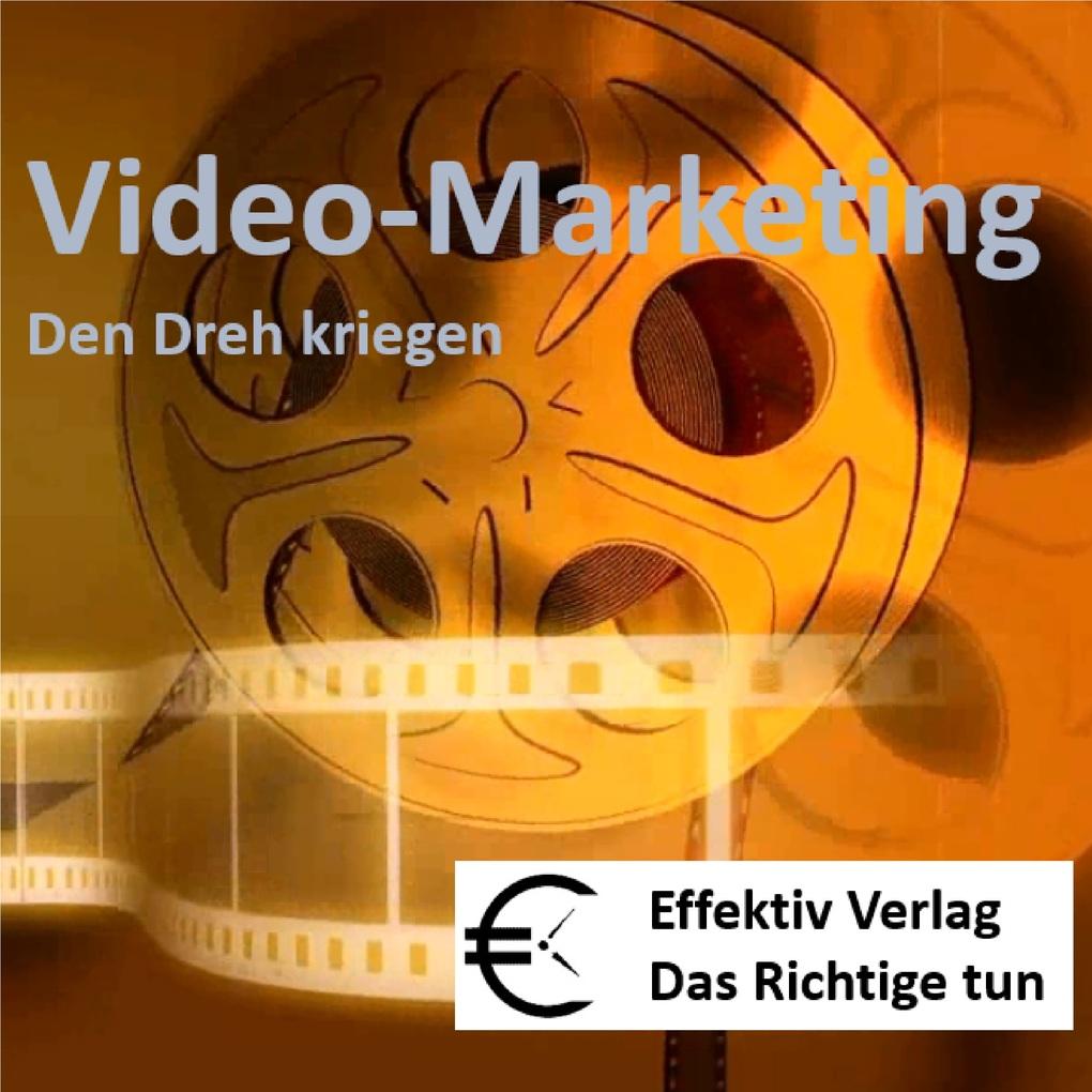 Video-Marketing - den Dreh kriegen als Hörbuch ...