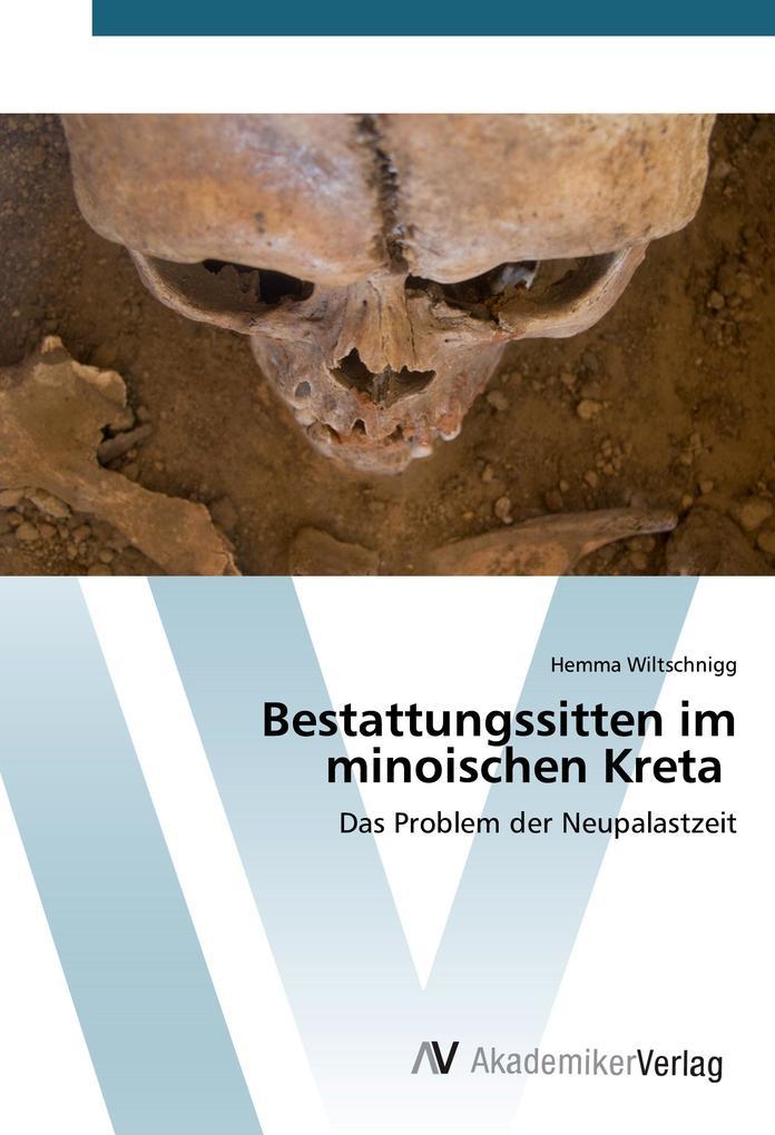 Bestattungssitten im minoischen Kreta als Buch ...