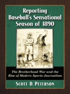 Reporting Baseball´s Sensational Season of 1890...