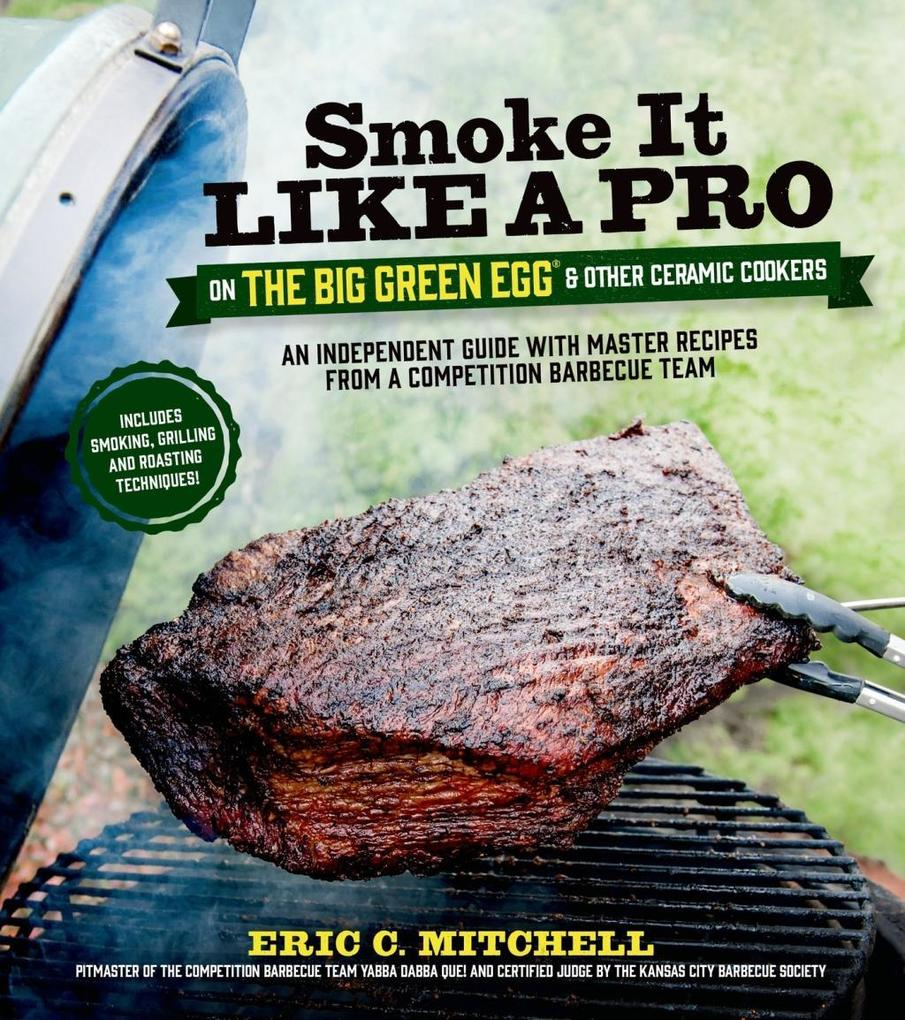 Smoke It Like a Pro on the Big Green Egg & Othe...