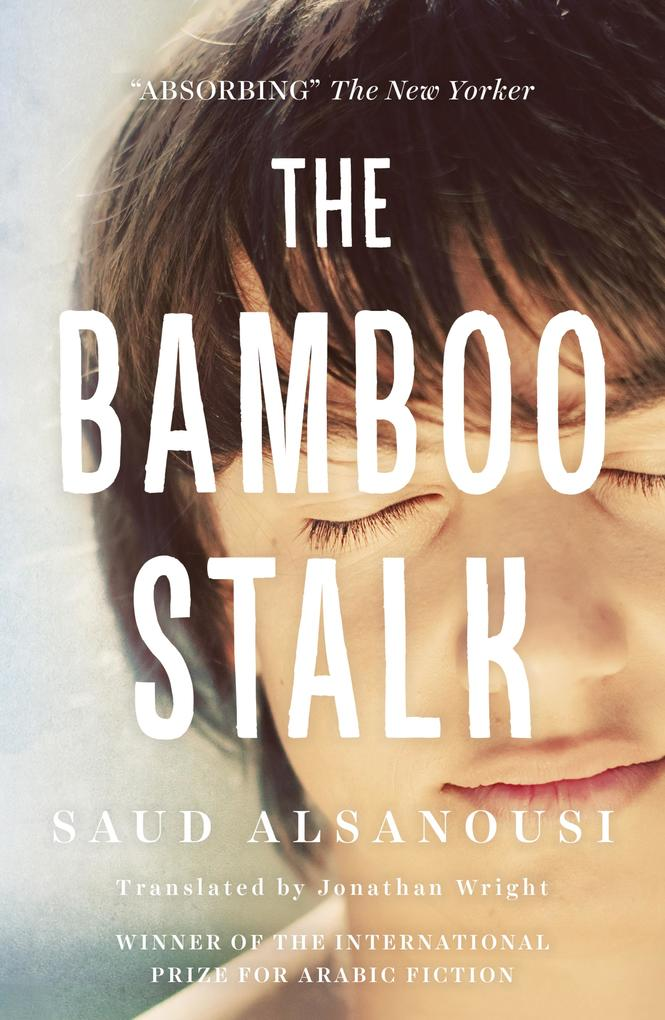 9789927101786 - Saud Alsanousi: The Bamboo Stalk als eBook Download von Saud Alsanousi - كتاب