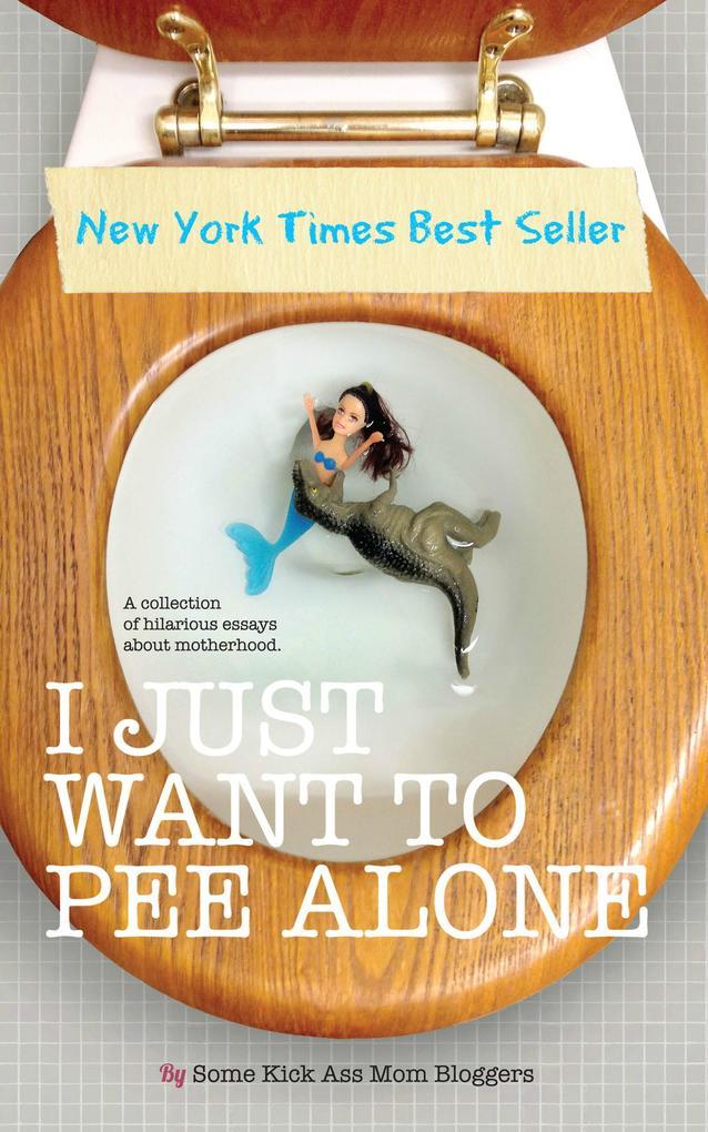 I Just Want to PEE Alone als eBook Download von...