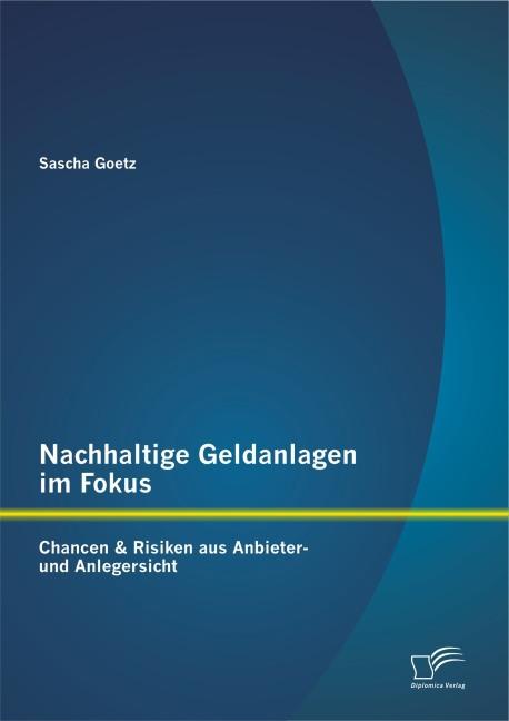 Nachhaltige Geldanlagen im Fokus: Chancen & Ris...