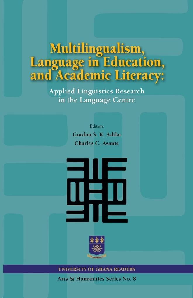 9789988550110 - Multilingualism, Language in Education, and Academic Literacy. Applied Linguistics Research in the Language Centre als Taschenbuch von - Book