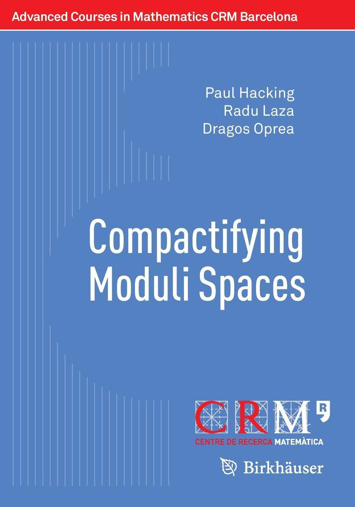 Compactifying Moduli Spaces als Buch von Paul H...