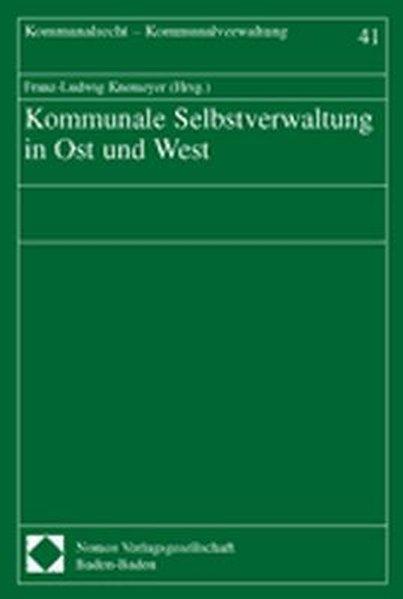 Kommunale Selbstverwaltung in Ost und West als ...