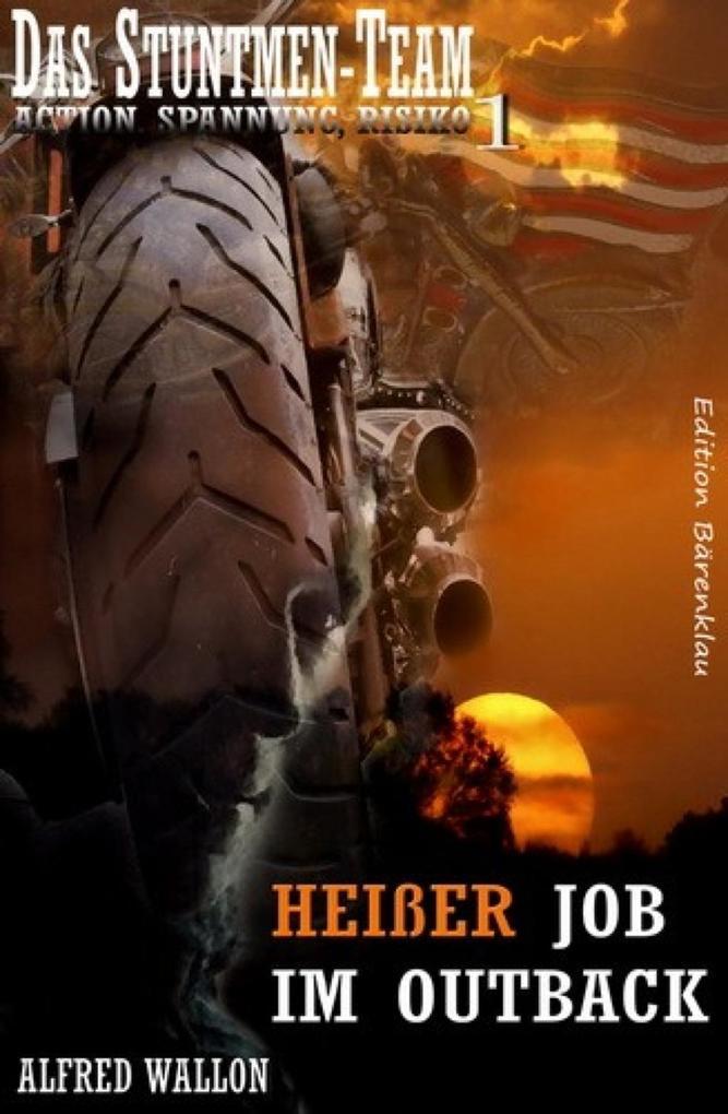 Heißer Job im Outback (Das Stuntman-Team 1) als...
