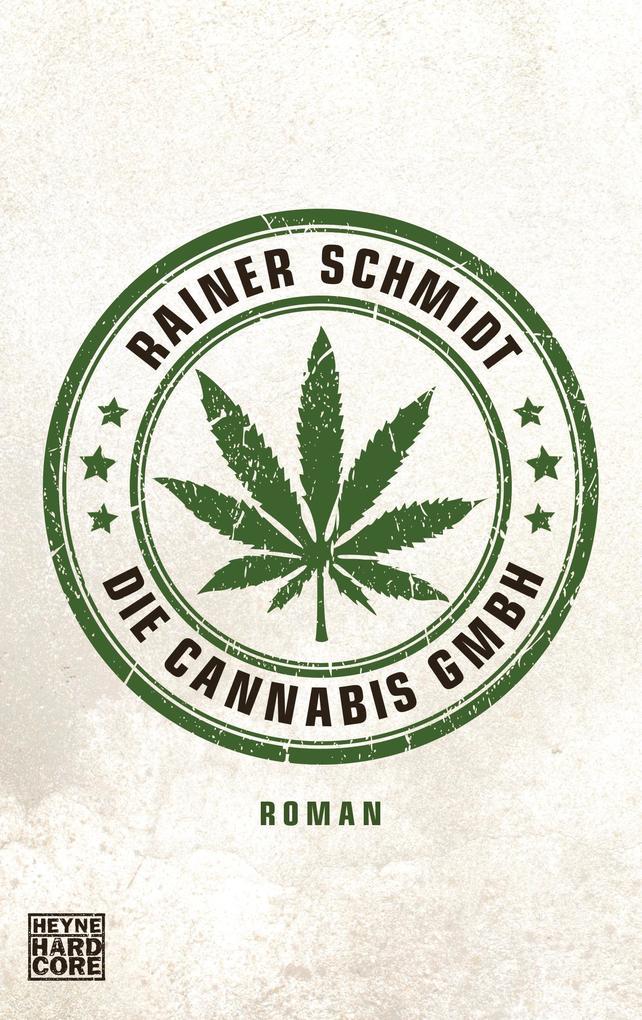Die Cannabis GmbH als Taschenbuch von Rainer Sc...