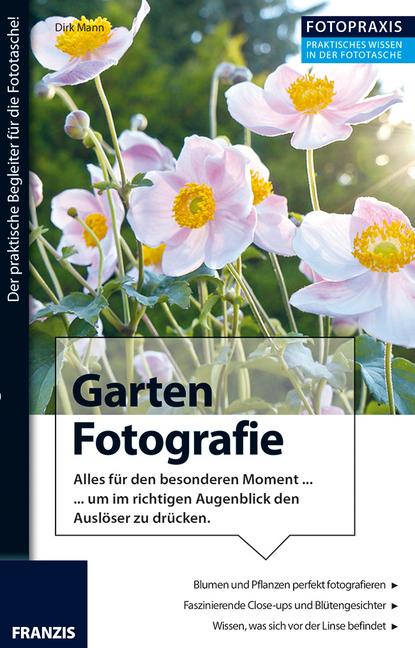 Fotopraxis Garten Fotografie als Buch von Dirk ...