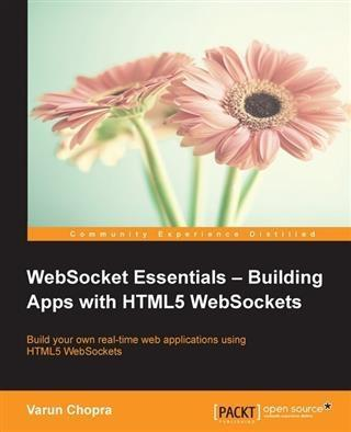 WebSocket Essentials - Building Apps with HTML5...